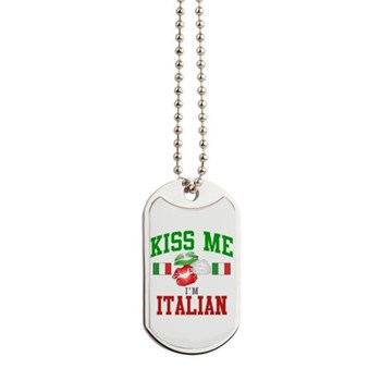 Kiss Me I'm Italian Dog Tags