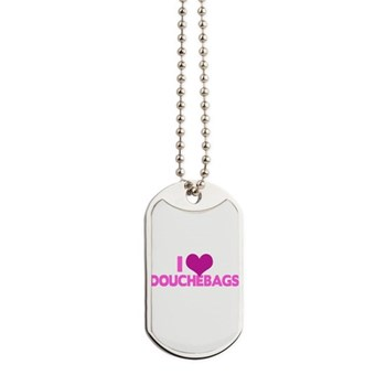 I Heart Douchebags Dog Tags