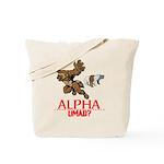 Alpha UMAD? Tote Bag