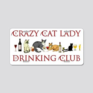 Crazy Cat Lady Drinking Clu Aluminum License Plate