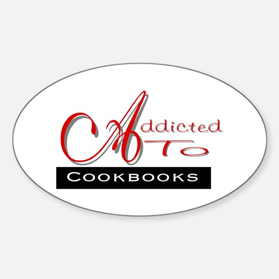Addicted To Cookbooks Oval Decal