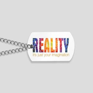 Reality Imagination Dog Tags