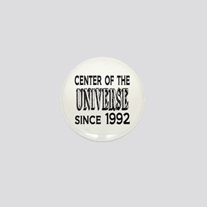 Center of the Universe Since 1992 Mini Button