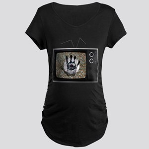 Touched Television Maternity T-Shirt