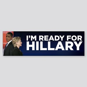 Im Ready for Hillary Bumper Sticker