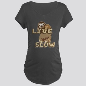 Funny Sloth - LIVE SLOW Maternity T-Shirt