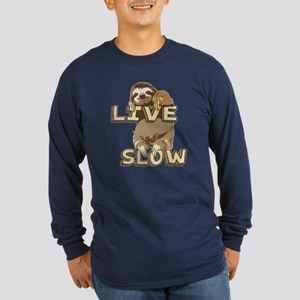 Funny Sloth - LIVE SLOW Long Sleeve T-Shirt