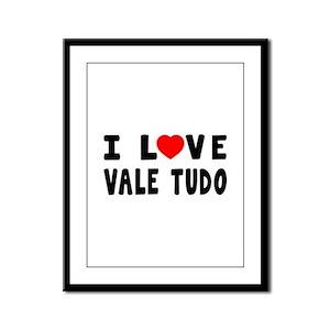I Love Vale Tudo Framed Panel Print