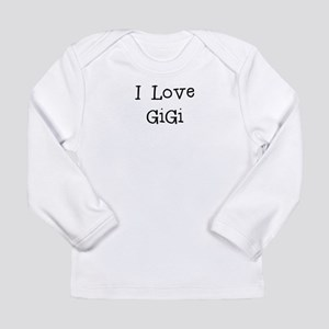 I Love GiGi Long Sleeve T-Shirt