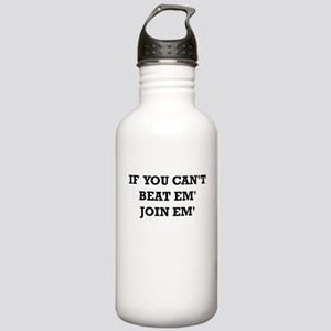 IF YOU CANT BEAT EM JOIN EM Water Bottle
