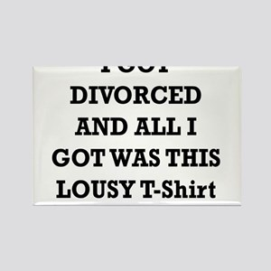 I GOT DIVORCED AND ALL I GOT WAS THIS LOUSY TSHIRT