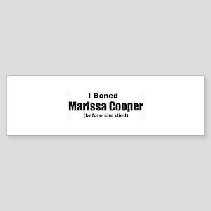 I boned Marissa Cooper Bumper Sticker