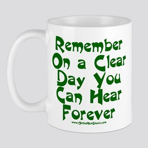 Remember On a Clear Day You C Mug