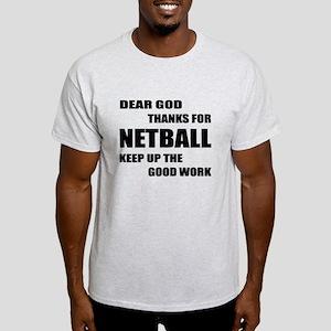 Dear god thanks for Netball Keep up Light T-Shirt