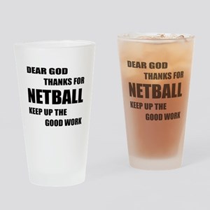 Dear god thanks for Netball Keep up Drinking Glass