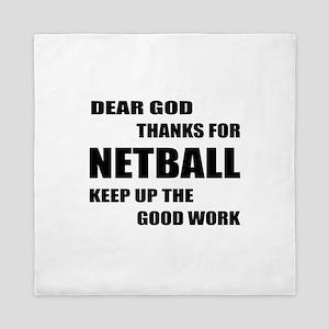 Dear god thanks for Netball Keep up th Queen Duvet