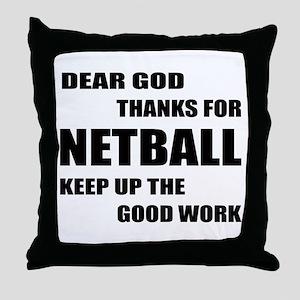 Dear god thanks for Netball Keep up t Throw Pillow