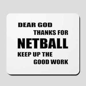 Dear god thanks for Netball Keep up the Mousepad