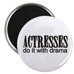 Actresses do it with drama Magnet