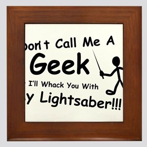 Dont Call Me a Geek Framed Tile
