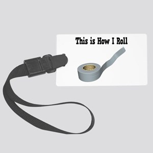 How I Roll (Duct Tape) Large Luggage Tag