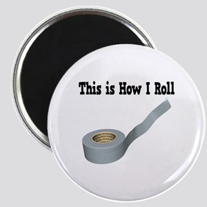 How I Roll (Duct Tape) Magnet
