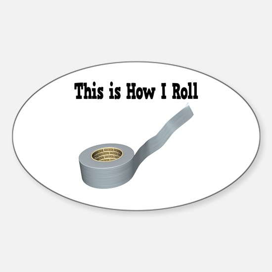 How I Roll (Duct Tape) Sticker (Oval)