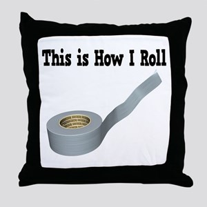 How I Roll (Duct Tape) Throw Pillow