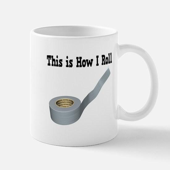 How I Roll (Duct Tape) Mug