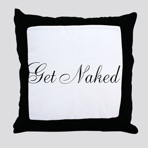 Get Naked Black Script Throw Pillow