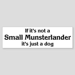 Small Munsterlander: If it's Bumper Sticker
