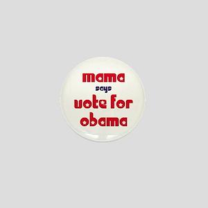 Mama Vote for Obama Mini Button