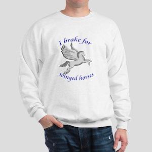 I Brake for Winged Horses Sweatshirt