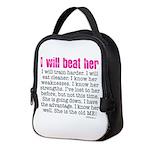 """""""I Will Beat Her"""" Neoprene Lunch Bag"""