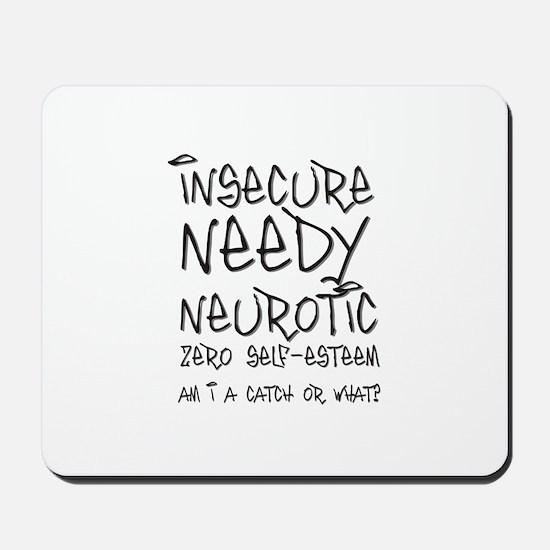 Insecure needy neurotic... gr Mousepad