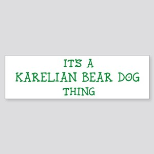 Karelian Bear Dog thing Bumper Sticker