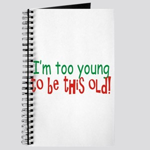 Too Young to be Old Journal