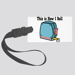 How I Roll (Measuring Tape) Large Luggage Tag