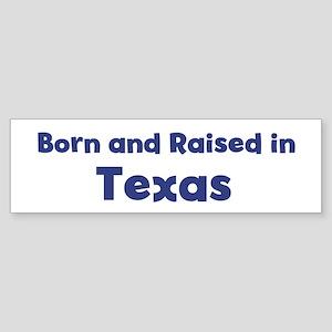Raised in Texas Bumper Sticker