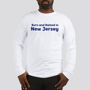 Raised in New Jersey Long Sleeve T-Shirt