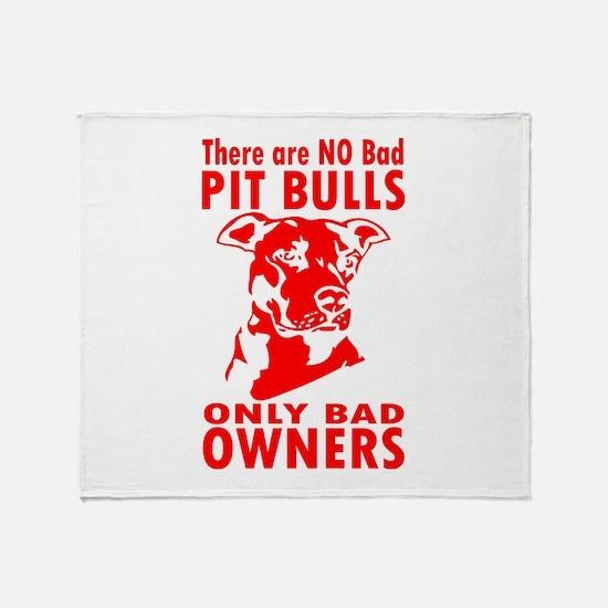 NO BAD PIT BULLS Throw Blanket