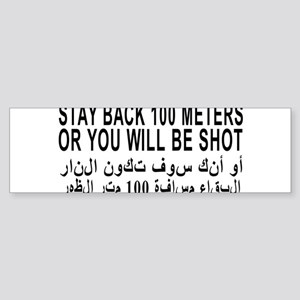 3-STAY_BACK_100_METERS_OR_YOU_WILL_BE_SHOT_Ar Bump