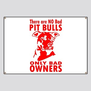 NO BAD PIT BULLS Banner