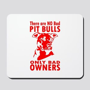 NO BAD PIT BULLS Mousepad