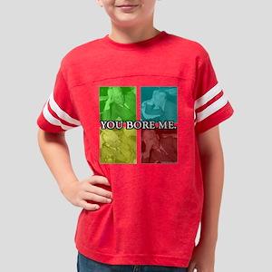 YOU BORE ME (black) Youth Football Shirt