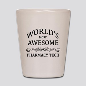 World's Most Awesome Pharmacy Tech Shot Glass