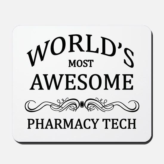 World's Most Awesome Pharmacy Tech Mousepad