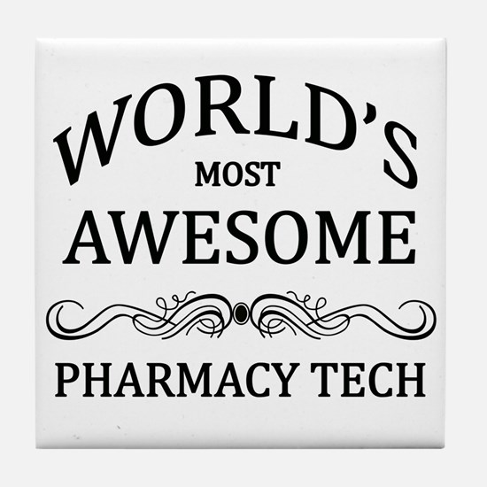 World's Most Awesome Pharmacy Tech Tile Coaster