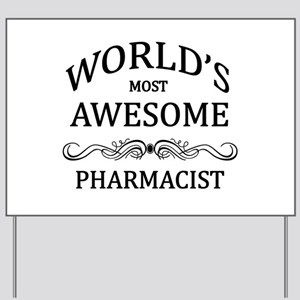 World's Most Awesome Pharmacist Yard Sign