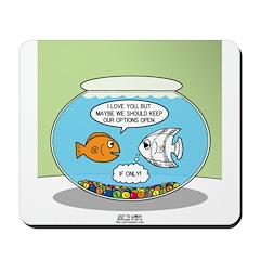 Fishbowl Relationships Mousepad